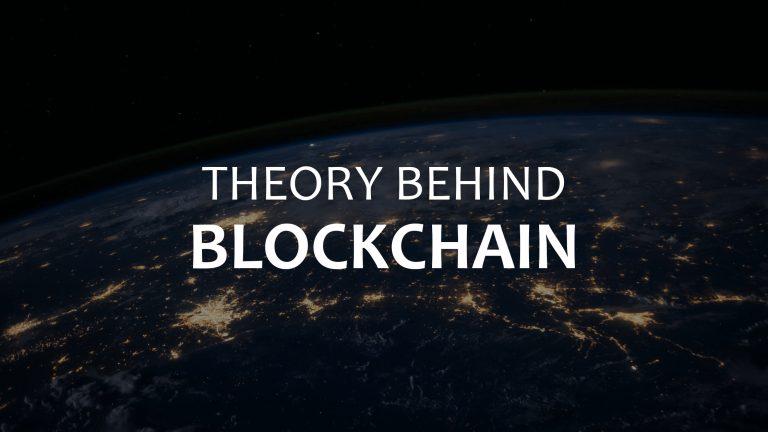Theory behind blockchain
