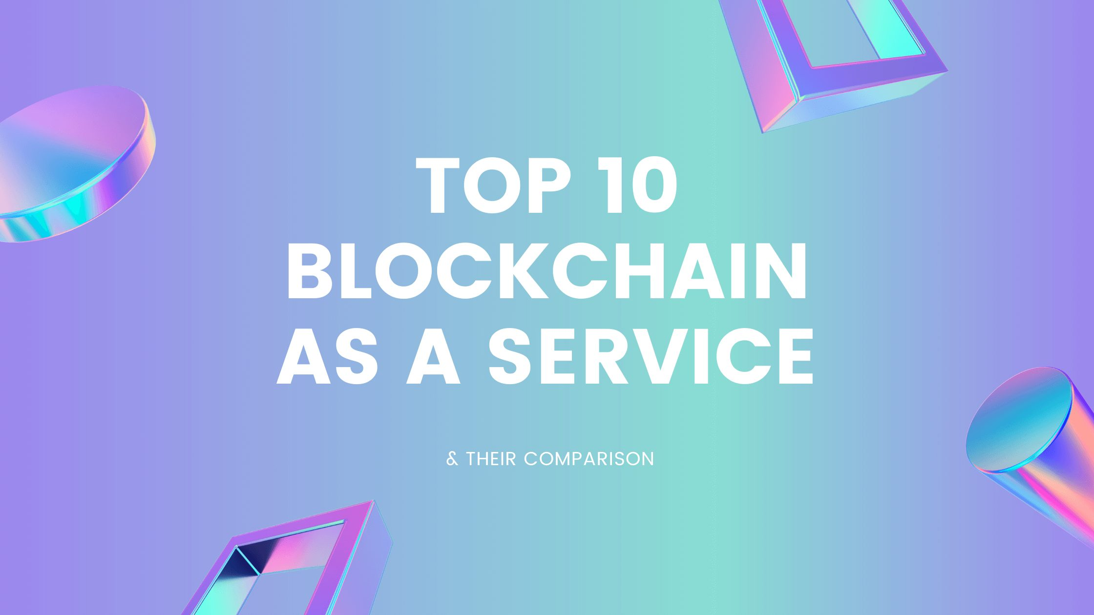 Top 10 Blockchain as a service