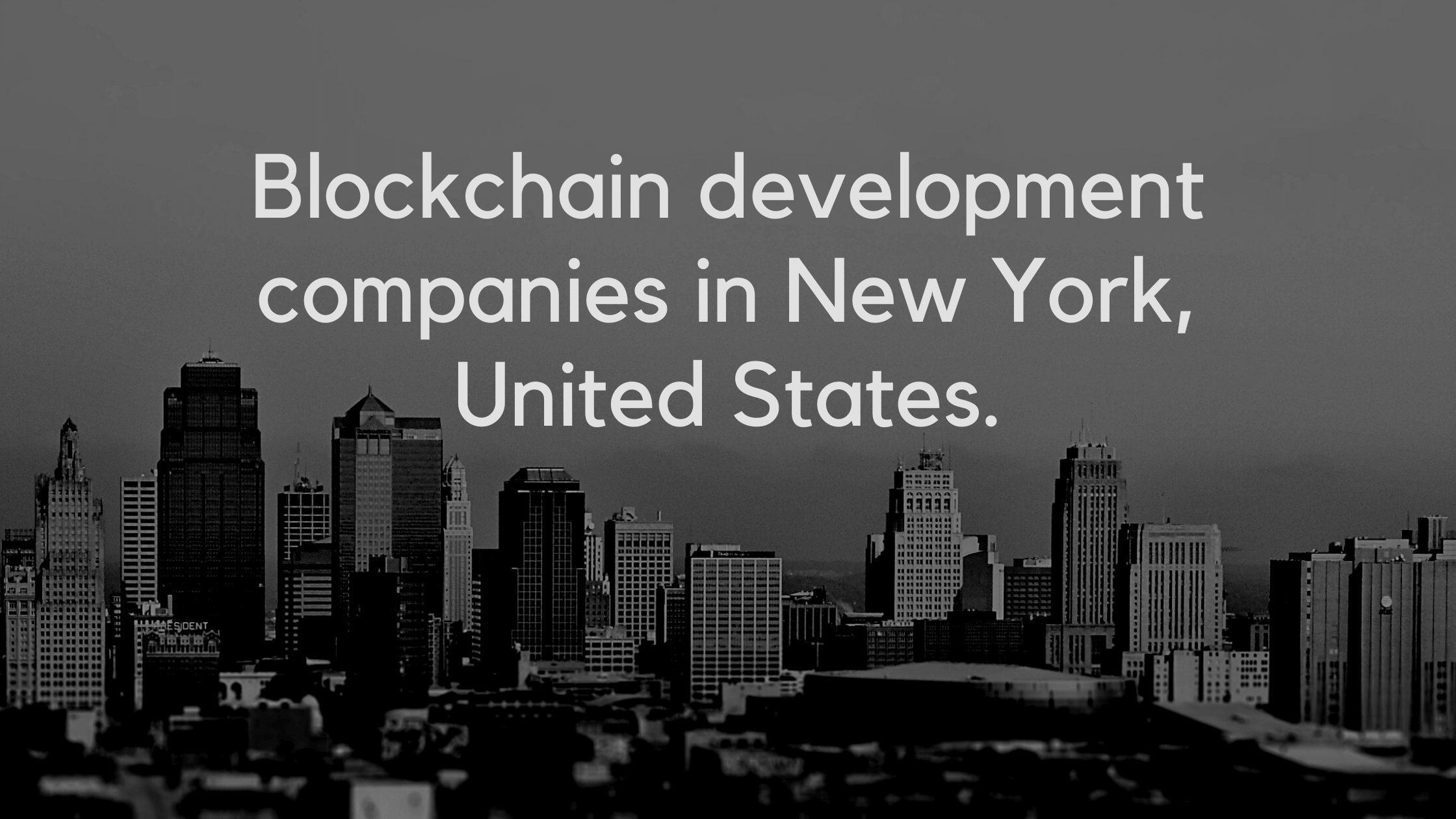 Blockchain dev companies in NY USA